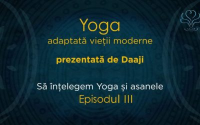 Să înțelegem yoga și asanele – video