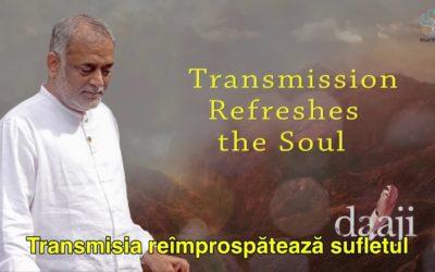 Transmisia reîmprospătează sufletul