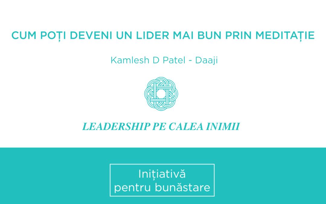 Cum poți deveni un lider mai bun prin meditație