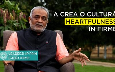 A crea o cultură Heartfulness în firme